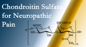 Aaron Chiropractic Clinic finds chondroitin sulfate to be an effective addition to the relieving care of sciatic nerve related neuropathic pain.